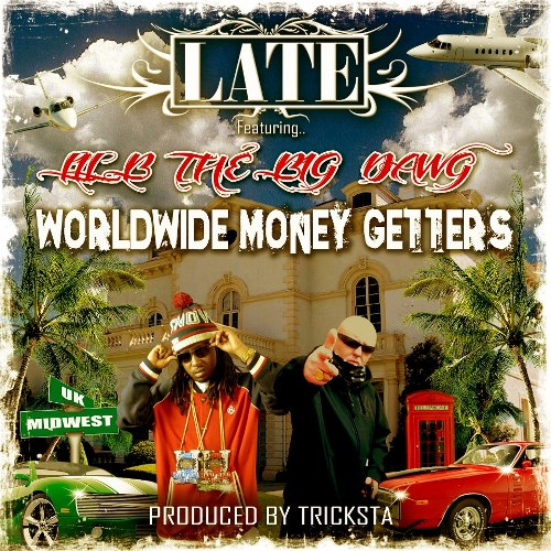 late - worldwide money getters